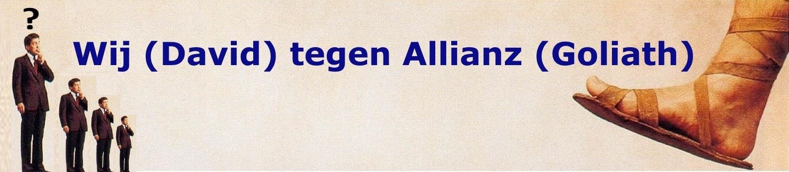 Allianz probeert als Goliath tegen ons te strijden
